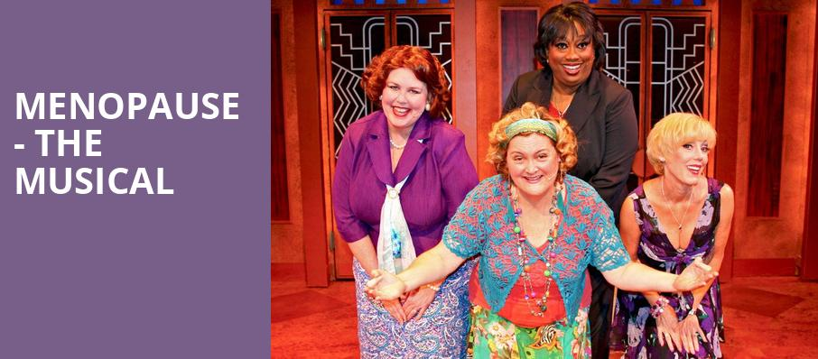 Menopause The Musical, GE Theatre, Schenectady