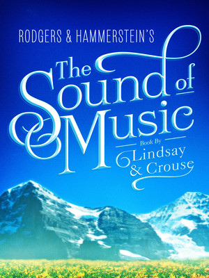 The Sound of Music, Proctors Theatre Mainstage, Schenectady